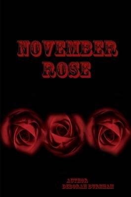 November Rose (Paperback): Debra Burnham