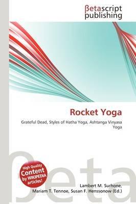 Rocket Yoga (Paperback): Lambert M. Surhone, Mariam T. Tennoe, Susan F. Henssonow