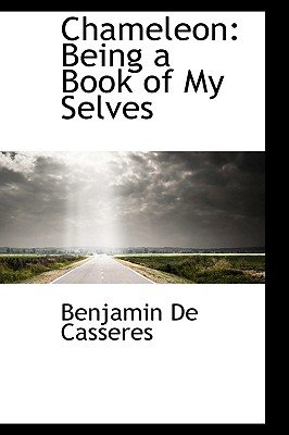 Chameleon - Being a Book of My Selves (Paperback): Benjamin Decasseres