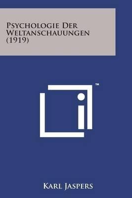 Psychologie Der Weltanschauungen (1919) (English, German, Paperback): Karl Jaspers