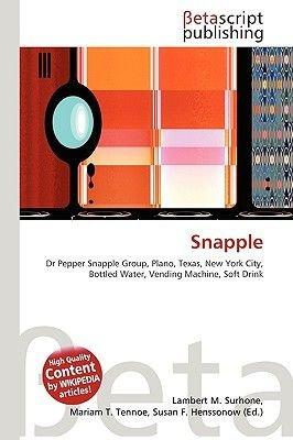 Snapple (Paperback): Lambert M. Surhone, Miriam T. Timpledon, Susan F. Marseken