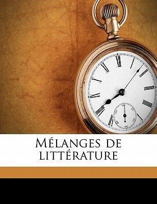 Melanges de Litterature Volume 3 (English, French, Paperback): J B. A. 1734- Suard