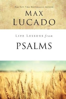 Life Lessons from Psalms (Paperback): Max Lucado