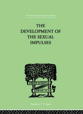The Development Of The Sexual Impulses (Hardcover): R.E. Money-Kyrle