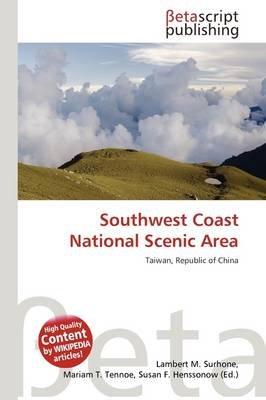 Southwest Coast National Scenic Area (Paperback): Lambert M. Surhone, Mariam T. Tennoe, Susan F. Henssonow