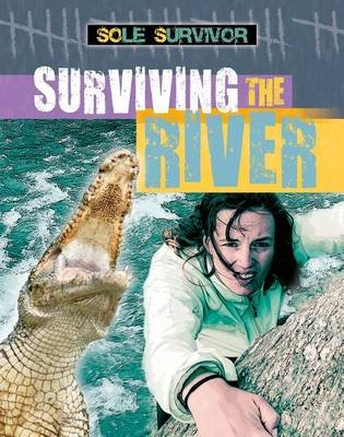 Surviving the River (Electronic book text): Louise A. Spilsbury
