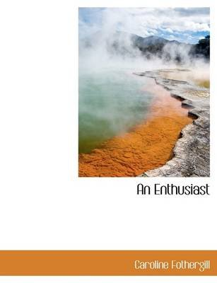 An Enthusiast (Large print, Paperback, large type edition): Caroline Fothergill