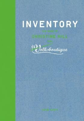 Inventory - The Work of Christine Hill and Volksboutique (English, German, Hardcover, illustrated edition): Doris Berger,...