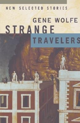 Strange Travellers (Paperback, New edition): Gene Wolfe