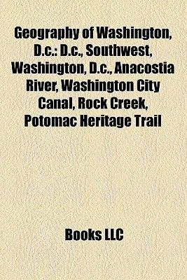Geography of Washington, D.C. - Geology of Washington, D.C., Historic Districts in Washington, D.C., Landforms of Washington,...