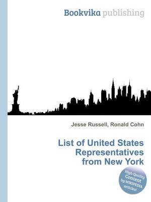 List of United States Representatives from New York (Paperback): Jesse Russell, Ronald Cohn