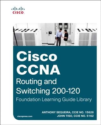 Cisco CCNA Routing and Switching 200-120 Foundation Learning Guide Library (Hardcover): Anthony Sequeira, John Tiso