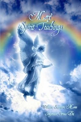 More Spirit Teachings (Paperback): William Stainton Moses, Imperator Servus Dei