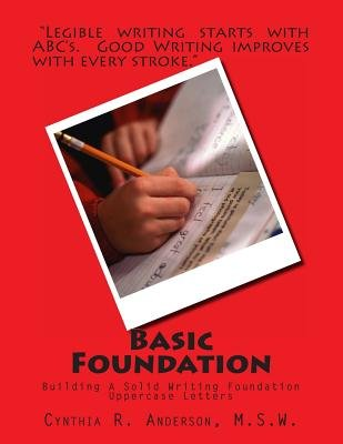 Basic Foundation - Uppercase Alphabets (Paperback): MS Cynthia R. Anderson