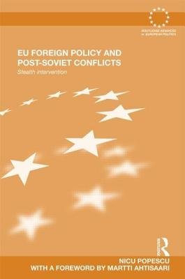 Eu Foreign Policy and Post-Soviet Conflicts (Electronic book text): Nicu Popescu