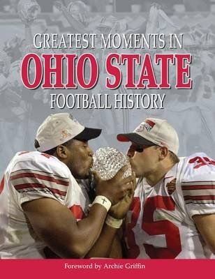Greatest Moments in Ohio State Football History (Hardcover): Archie Griffin