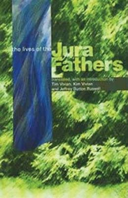 The Life of the Jura Fathers - The Life and Rule of the Holy Fathers Romanus, Lupicinus, and Eugendus, Abbots of the...