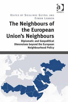 The Neighbours of the European Union's Neighbours - Diplomatic and Geopolitical Dimensions beyond the European...