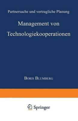 Management Von Technologiekooperationen - Partnersuche Und Vertragliche Planung (German, Paperback, 1998 ed.): Boris Blumberg