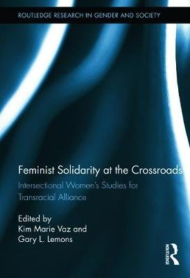 Feminist Solidarity at the Crossroads - Intersectional Women's Studies for Transracial Alliance (Paperback): Kim Marie...