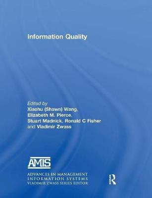 Information Quality (Paperback): Richard Y. Wang, Elizabeth M. Pierce, Stuart Madnick, Craig W. Fisher