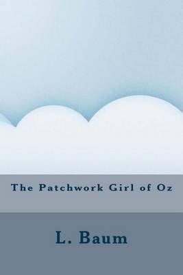 The Patchwork Girl of Oz (Paperback): L. Frank Baum