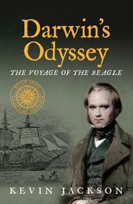 Darwin's Odyssey: The Voyage of the Beagle (Paperback): Kevin Jackson