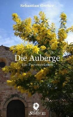 Die Auberge - Ein Provencekrimi (German, Paperback): Sebastian Greber