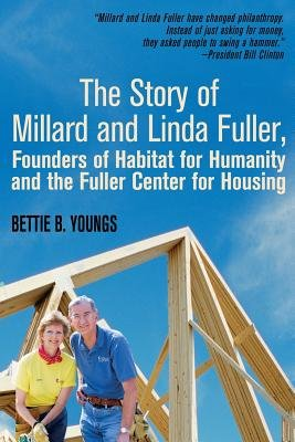 The Story of Millard and Linda Fuller, Founders of Habitat for Humanity and the Fuller Center for Housing (Large print,...