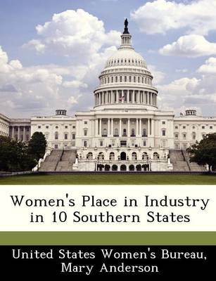 Women's Place in Industry in 10 Southern States (Paperback): Mary Anderson