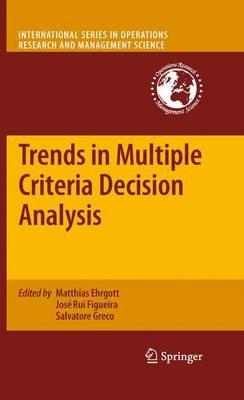 Trends in Multiple Criteria Decision Analysis (Paperback, 2010 ed.): Matthias Ehrgott, Jose Rui Figueira, Salvatore Greco