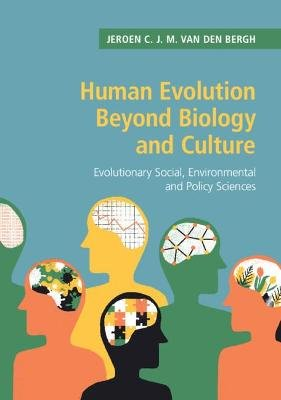 Human Evolution beyond Biology and Culture - Evolutionary Social, Environmental and Policy Sciences (Paperback): Jeroen C.J.M...