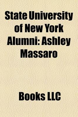 State University of New York Alumni - Ashley Massaro, Scott Kelly, Robert Duffy, Li-Young Lee, Laurie Rozakis, Berhanu Nega,...