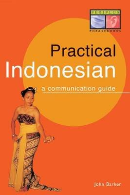 Practical Indonesian Phrasebook (Electronic book text): John Barker