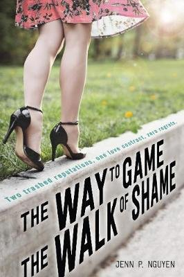 The Way to Game the Walk of Shame (Electronic book text, Digital original): Jenn Nguyen