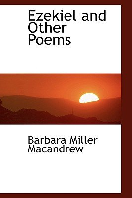 Ezekiel and Other Poems (Paperback): Barbara Miller Macandrew