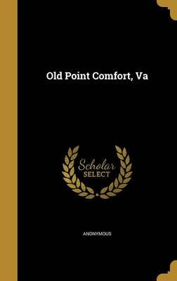 Old Point Comfort, Va (Hardcover): Anonymous