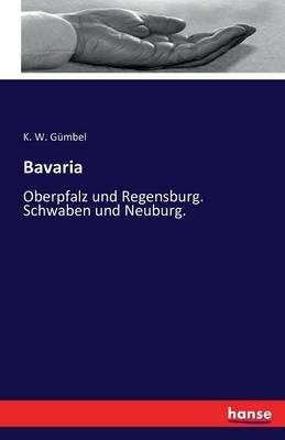 Bavaria (German, Paperback): K W Gumbel
