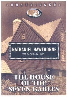 The House of the Seven Gables (MP3 format, CD, Library): Nathaniel Hawthorne