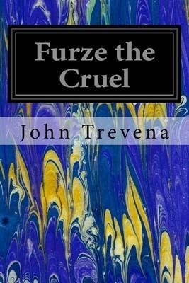 Furze the Cruel (Paperback): John Trevena