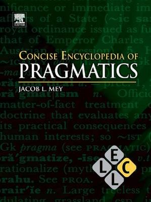 Concise Encyclopedia of Pragmatics (Online resource, 2nd Revised edition): J.L. Mey, Keith Brown