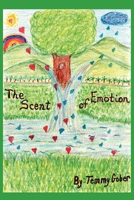 The Scent of Emotion (Electronic book text): Temmy Gober