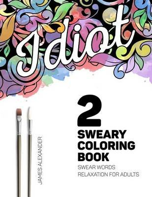 Sweary Coloring Book A Beautiful Adult Coloring Book With Relaxing