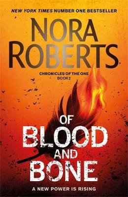 Of Blood And Bone - Chronicles Of The One: Book 2 (Paperback): Nora Roberts