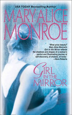 Girl In The Mirror (Electronic book text, ePub First edition): Mary Alice Monroe