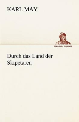 Durch Das Land Der Skipetaren (English, German, Paperback): Karl May