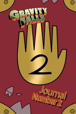 Gravity Falls Journal Number 2 - A Journal That You Can Write All Your Lessons In, Just Like Great Uncle Ford. (Paperback):...