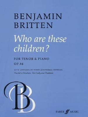 Who are These Children (Paperback): Benjamin Britten