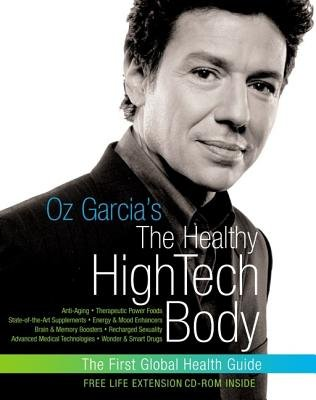 Oz Garcia's the Healthy High-Tech Body (Electronic book text): Oz Garcia