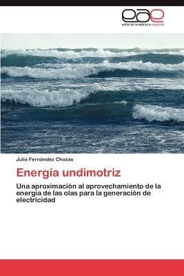 Energia Undimotriz (Spanish, Paperback): Julia Fern Ndez Chozas